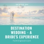 Artwork for #205 - Destination Wedding - A Bride's Experience