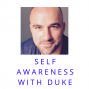 Artwork for Self Awareness with Duke The 2 Most Important Questions To Continually Progress