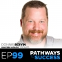 Artwork for 99: Finding Your Passion and Inner Badass - Donnie Boivin - Success Coach & Speaker