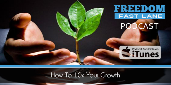 How to 10X Your Growth