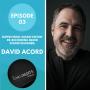 Artwork for Episode 03 - David Acord  (Supervising Sound Editor, Sound Designer, Re-Recording Mixer)