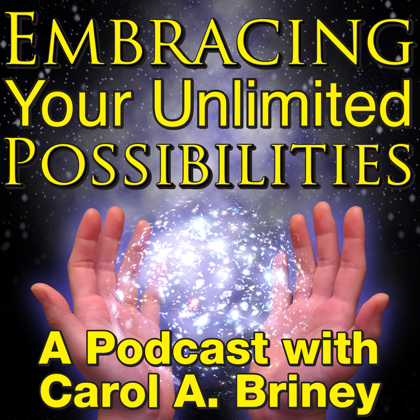 Embracing Your Unlimited Possibilities with Carol A. Briney