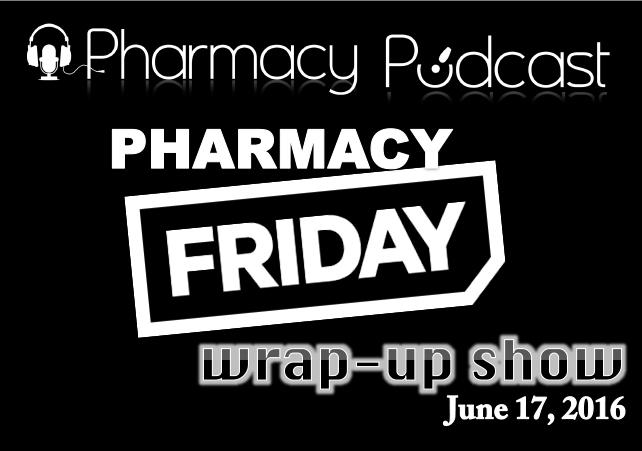 Pharmacy Friday June 17 - Pharmacy Podcast Episode 308