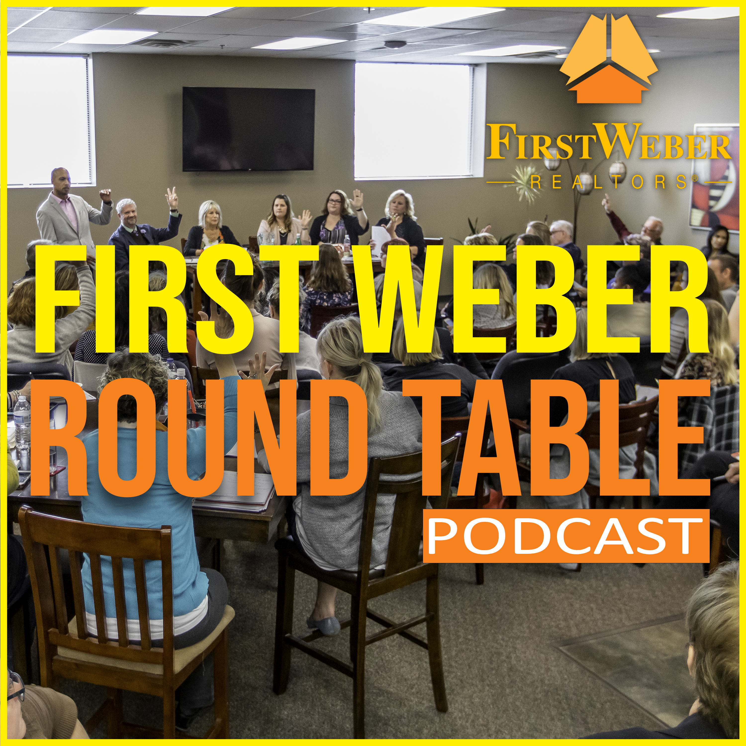 Round Table Podcast.Podcast First Weber Round Table Podcast Brookfield April 18