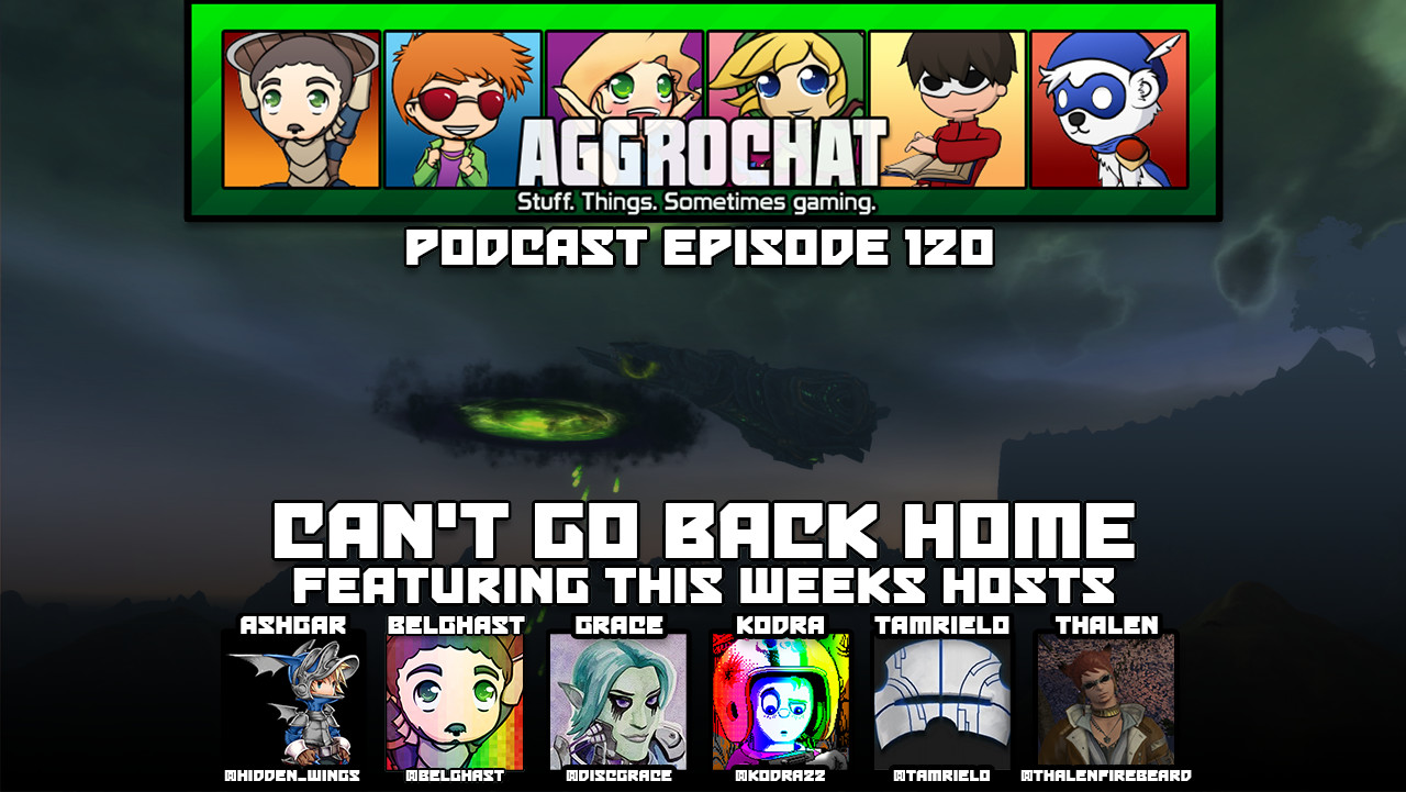 AggroChat #120 - Can't Go Back Home