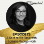Artwork for Ep. 13 – A Seat at the Table with Lorraine George-Harik