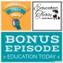 Artwork for BONUS: Education Today with Scott Nunes