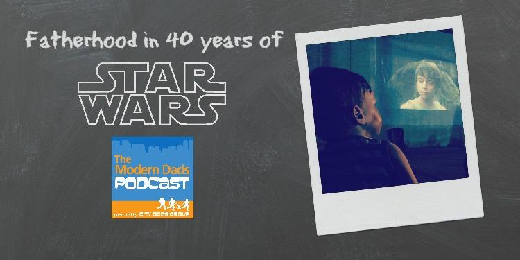 #56: Fatherhood in 40 years of Star Wars