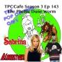 Artwork for TPCCafe Ep 143 The Phellic Dune Worm