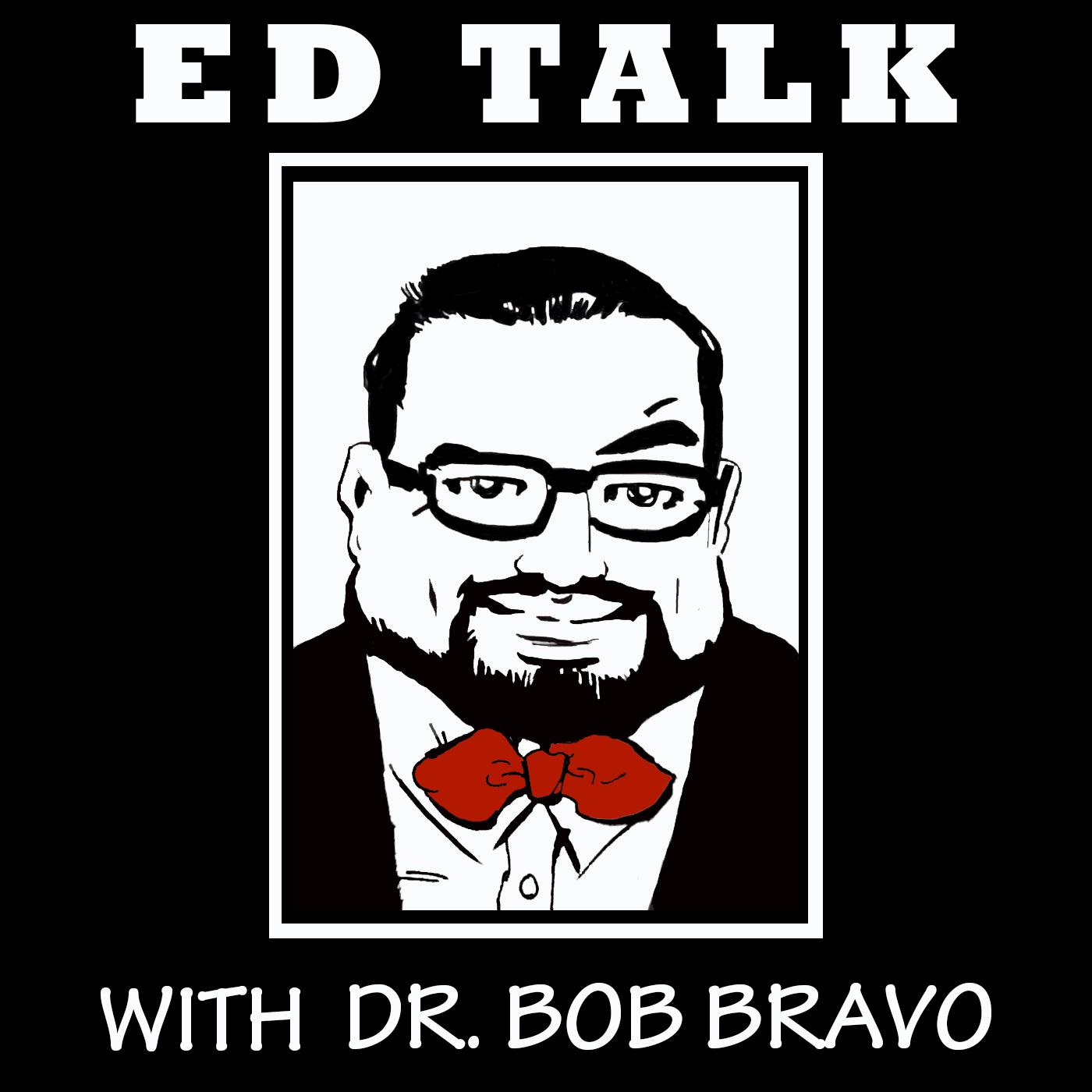 Ed Talk with Dr. Bob Bravo show art