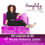 Artwork for S3E8: 50 Lessons at 50 with Nicole Roberts Jones