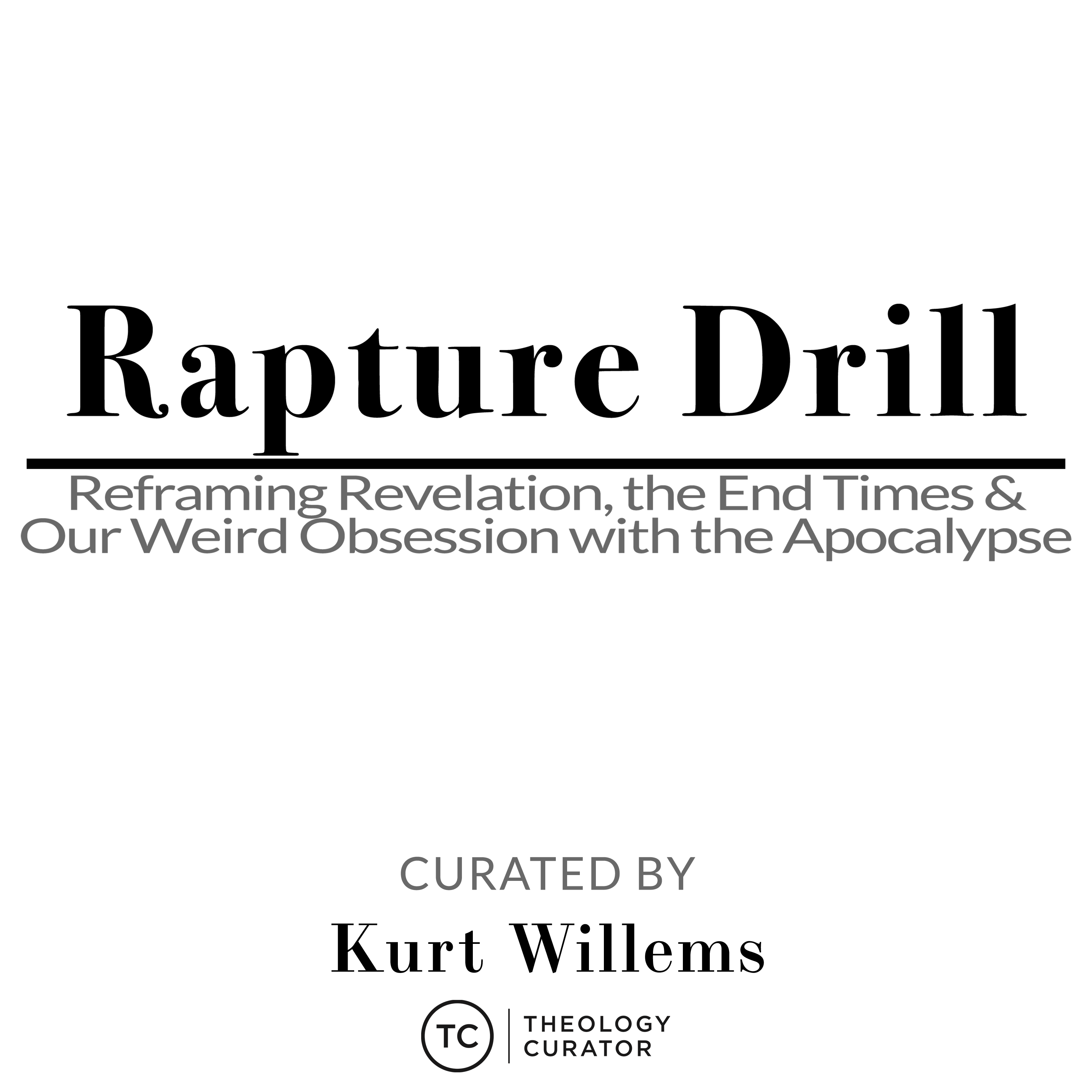 Rapture Drill: Reframing Revelation, the End Times, and our Weird Obsession with the Apocalypse show art