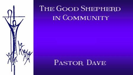The Good Shepherd in Community