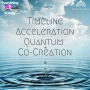Artwork for Timeline Acceleration, Quantum Co-Creation