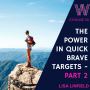 Artwork for 58 The power of quick brave targets - part two
