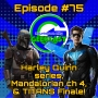 Artwork for Ep #75: The TITANS S2 Finale, THE MANDALORIAN ch 4, and the HARLEY QUINN premiere