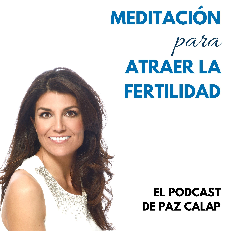 Meditación para Atraer la Fertilidad - Medita con Paz