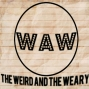 Artwork for The Weird and the Weary Episode 14: Food that Makes You Go EWWWWWWW
