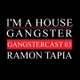 Artwork for Ramon Tapia - The Gangstercast #03