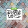 Artwork for Why Setting Boundaries With Your Colleagues is Essential and How to do it