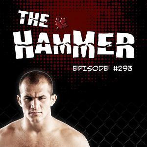 The Hammer MMA Radio - Episode 293