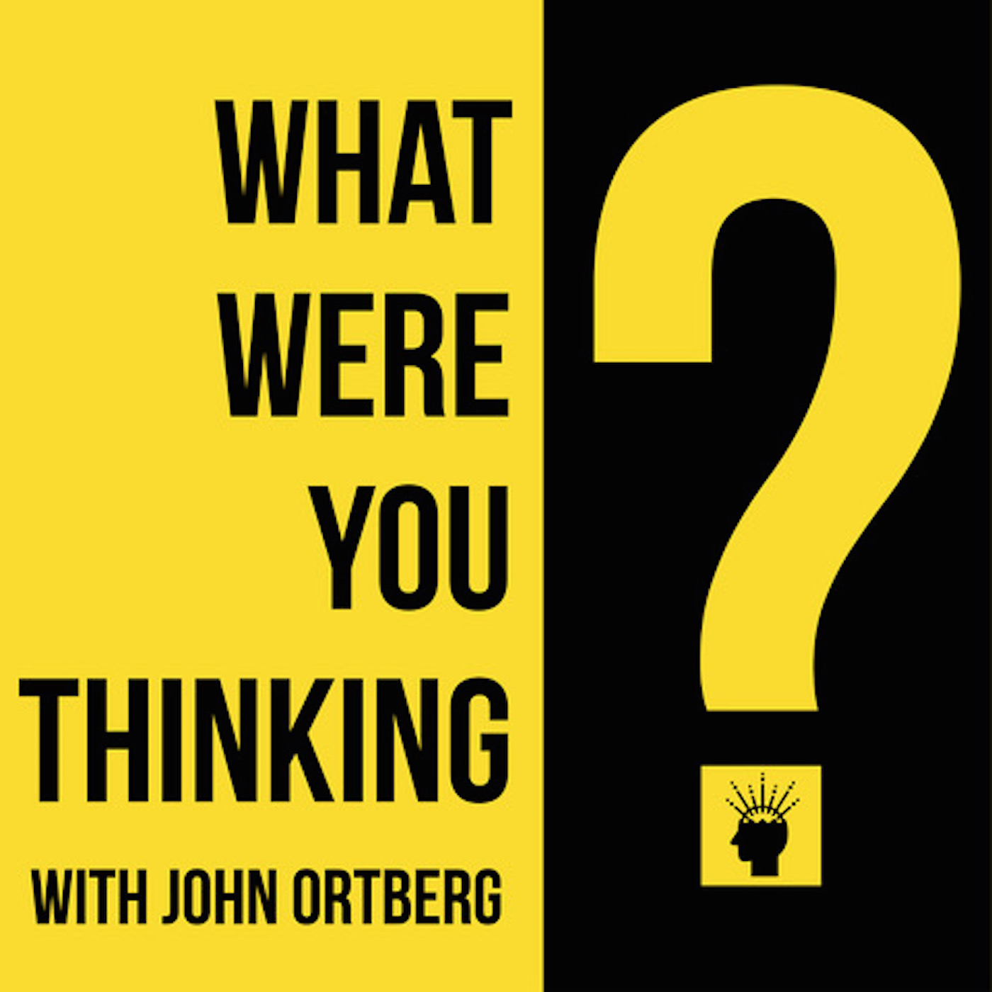 What Were You Thinking? With John Ortberg show art