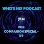 Artwork for Doctor Who: Who's He? Podcast #324 Companion Special - K9