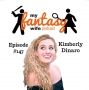 Artwork for My Fantasy Wife Ep. #147 with comedian guest KIMBERLY DINARO