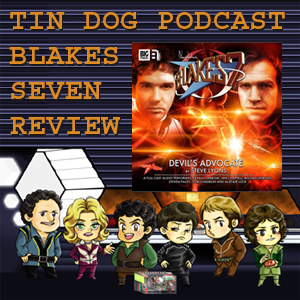 TDP 461:Big Finish Blakes7 2.5 Devils Advodate