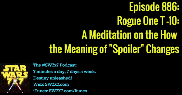 "886: Rogue One and How the Definition of ""Spoiler"" Changes"