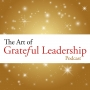 Artwork for 159 ~ Measuring the Value of Grateful Leadership