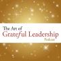 Artwork for 052 ~ The Center for Grateful Leadership