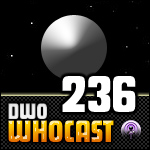 DWO WhoCast - #236 - Doctor Who Podcast