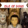 Artwork for Isle of Dogs