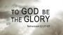 Artwork for To God Be The Glory (Pastor Bobby Lewis Jr)