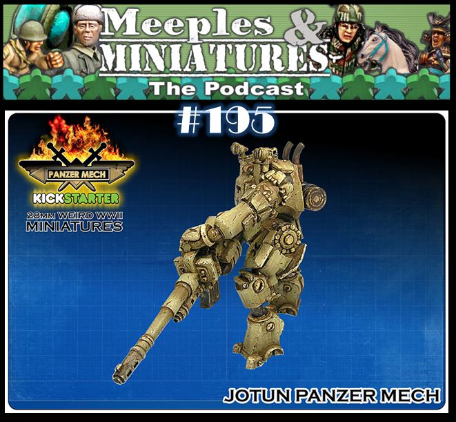 Meeples & Miniatures - Episode 195 - Panzer Mech