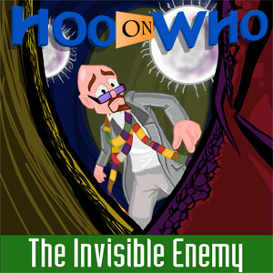 Episode 98: The Invisible Enemy