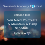 Artwork for OA #118: You Need To Create & Maintain A Daily Schedule: