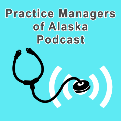 Practice Managers of Alaska Podcast show image