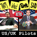 Episode # 26 -- Retro: The US/UK Pilots