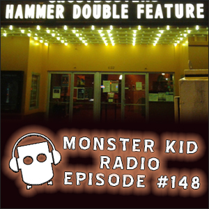 Monster Kid Radio #148 - Monster Kid Radio Crashes a Hammer Horror Double Feature