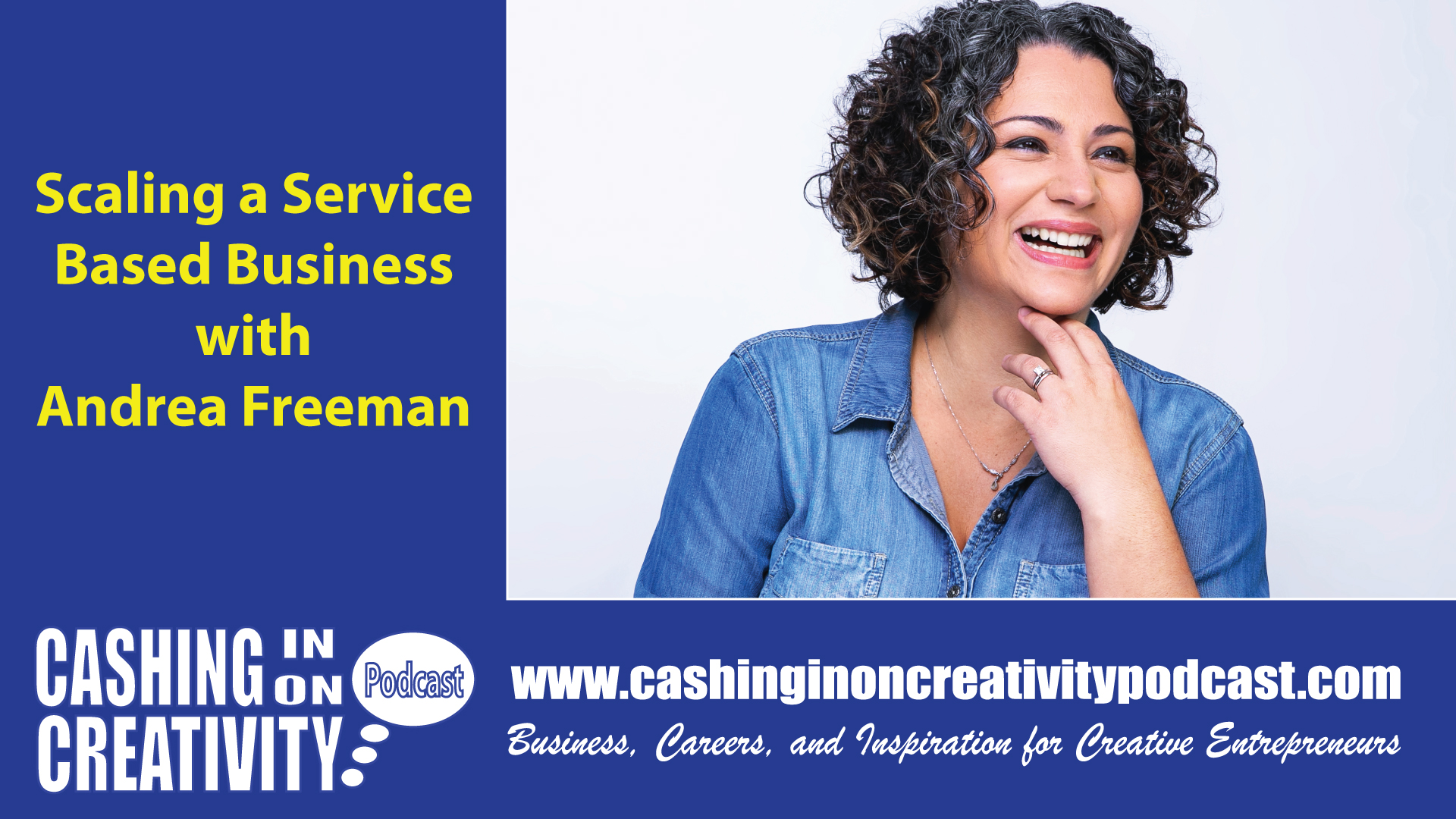 CC238 Scaling Your Service Business with Andrea Freeman