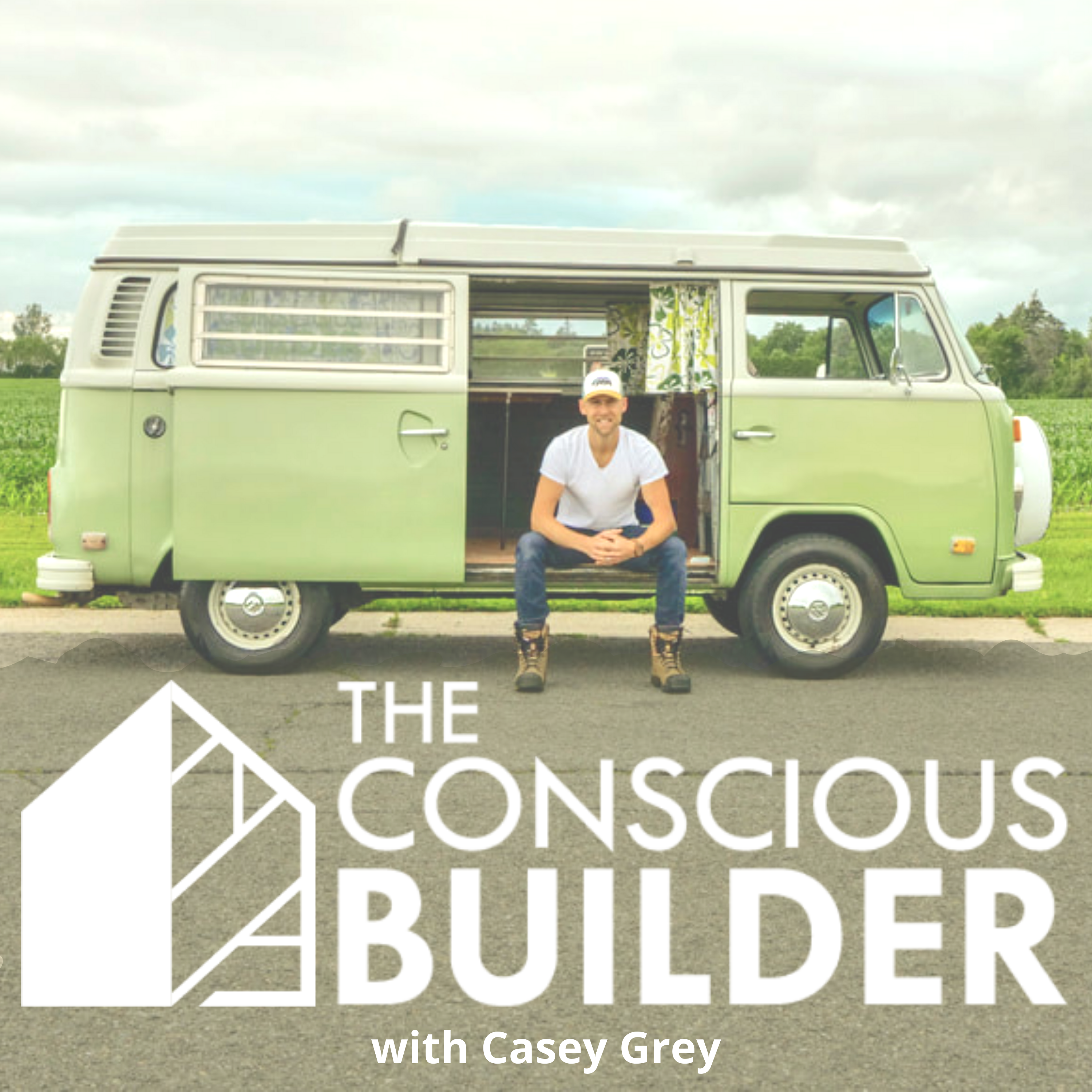 The Conscious Builder Show with Casey Grey show art