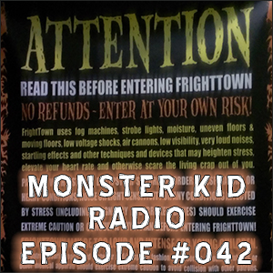 Monster Kid Radio #042 - FrightTown