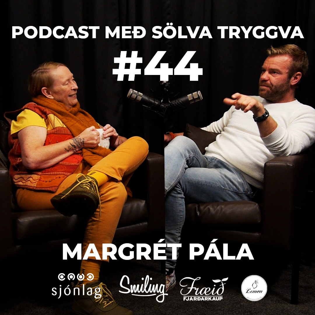 #44 Margrét Pála með Sölva Tryggva