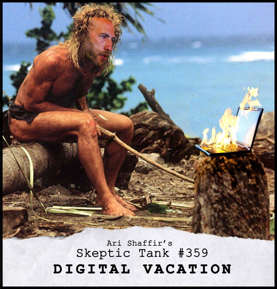 #359: Digital Vacation (@AriShaffir)