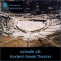 Artwork for Episode 26: Ancient Greek Theater (The History of 5th-Century BCE Athenian Drama)