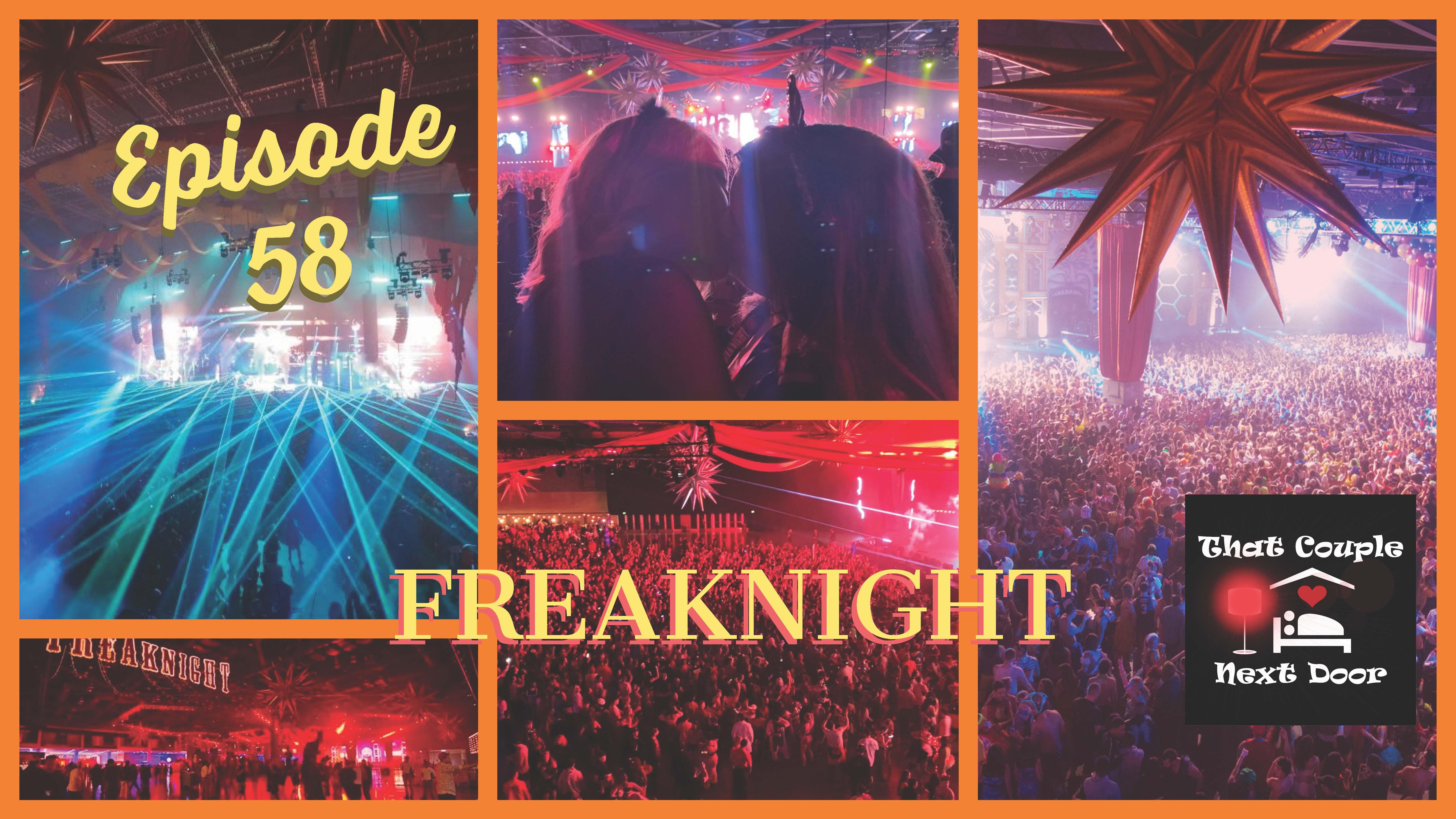 Episode 58 - FreakNight