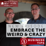 Artwork for ARE YOU WEIRD? Business Tip: Embrace the Weird and Crazy