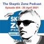 Artwork for The Skeptic Zone #654 - 25.April.2021